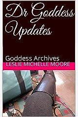 Dr Goddess Updates: Goddess Archives Kindle Edition