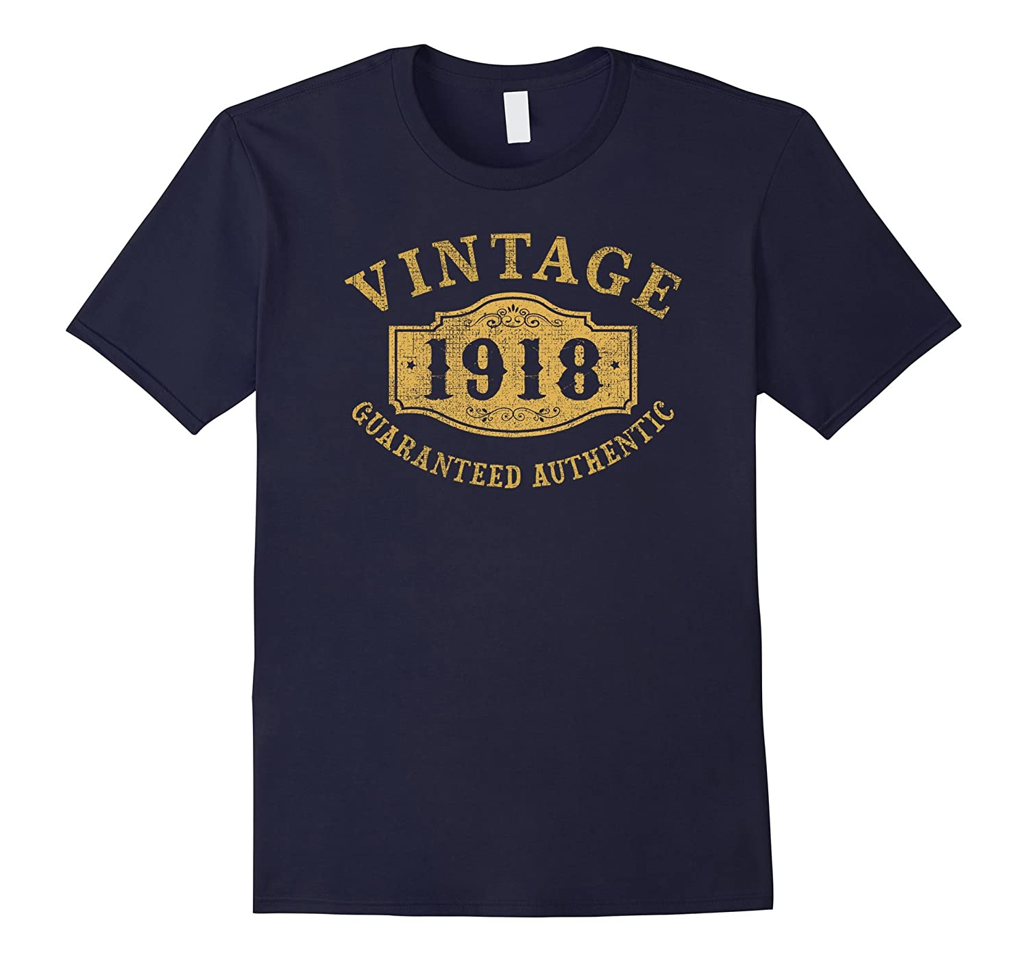 1918 Authentic 99 years old 99th B-day Birthday Gift T-Shirt-4LVS