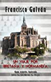 Un viaje por Bretaña y Normandía