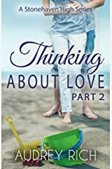 Thinking About Love, Part 2 (A Stonehaven High Series Book 3) Kindle Edition