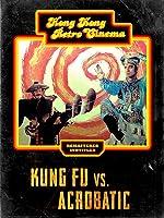 Kung Fu vs. Acrobatics (English Subtitled)