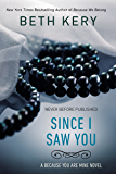 Since I Saw You (Because You Are Mine Series Book 4)