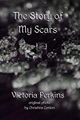 The Story of My Scars Kindle Edition