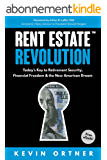 Rent Estate Revolution: Today's Key to Retirement Security, Financial Freedom & the New American Dream (English Edition)