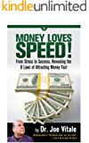 Money Loves Speed: From Stress to Success: Revealing the 8 Laws of Attracting Money Fast (English Edition)