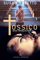 Tossico (Troubled Teen Series  Vol. 3) (Italian Edition) Kindle Edition