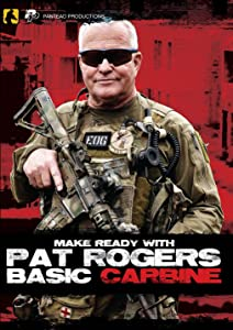 Panteao Productions: Make Ready with Pat Rogers Basic Carbine - PMRB04 - AR15 - M16 - M4 - EAG Tactical - Carbine Training Shooting Drills - Self Defense - Tactical Training - Blu-ray DVD