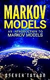 Markov Models: An Introduction to Markov Models (English Edition)