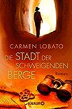 Die Stadt der schweigenden Berge: Roman (German Edition)