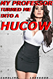 My Professor Turned Me Into A Hucow! (English Edition)