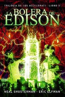 La bolera de Edison: Trilogía de los Accelerati, 2 (Literatura Juvenil (A