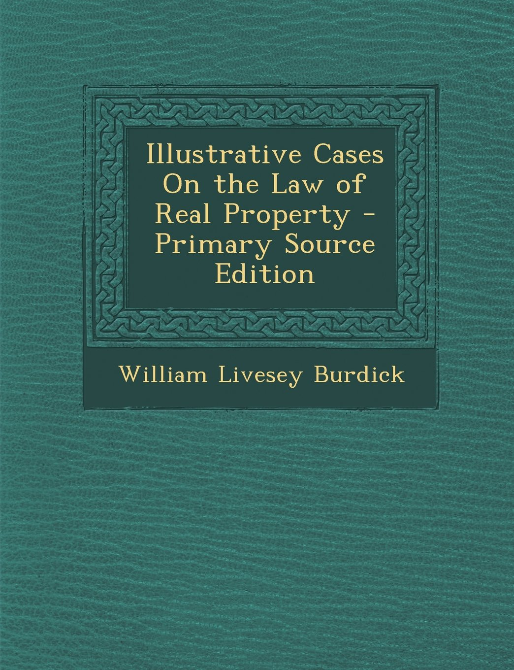 Download Illustrative Cases On the Law of Real Property PDF