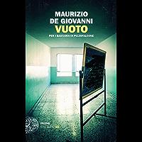 Vuoto: per i Bastardi di Pizzofalcone (Einaudi. Stile libero big)