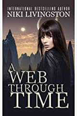 A Web Through Time: A Young Adult Time Travel Journey Kindle Edition