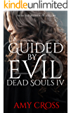 Guided by Evil (Dead Souls Book 4) (English Edition)