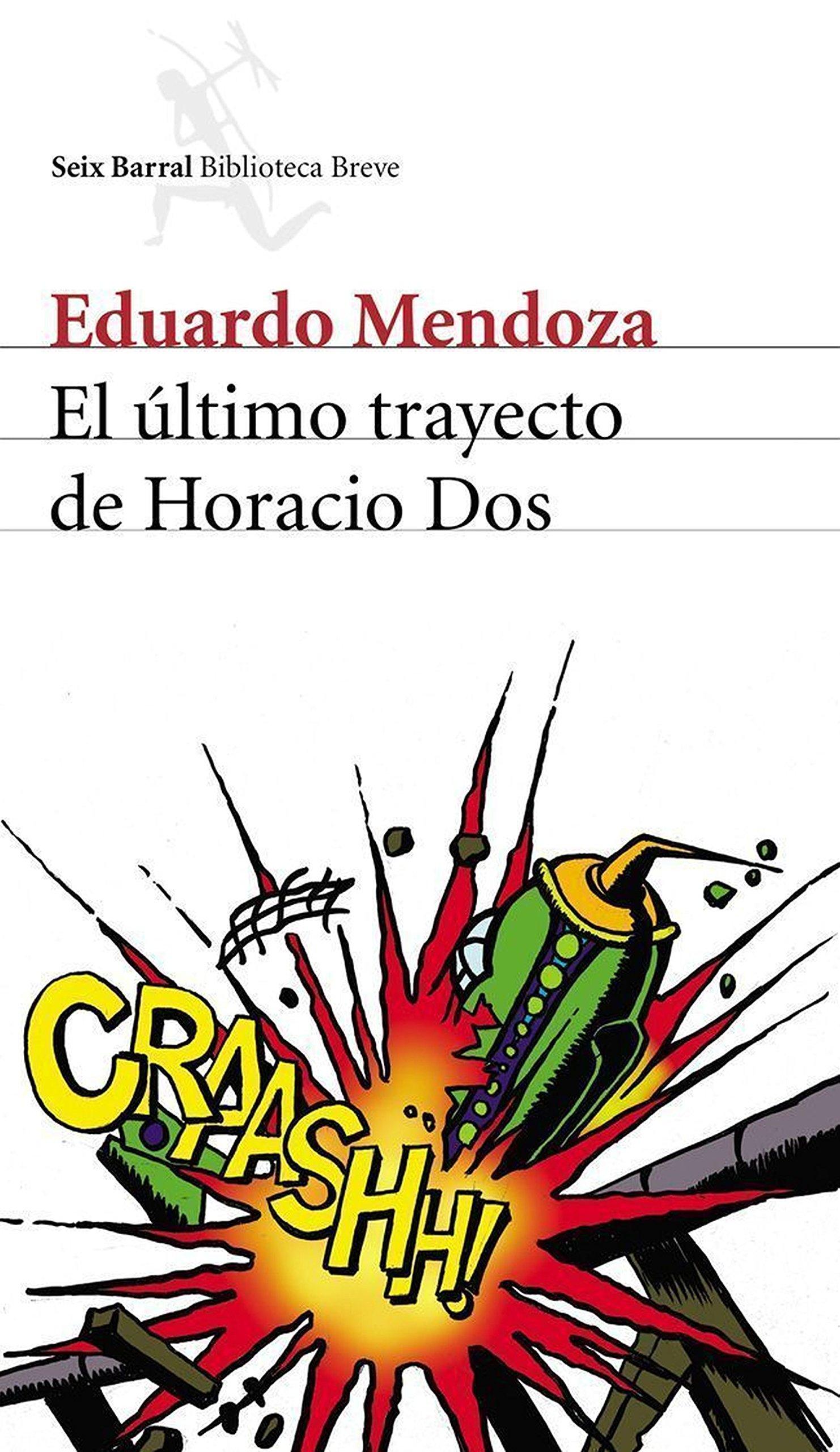 El último trayecto de Horacio Dos COL.BIBLIOTECA.BREVE: Amazon.es: Eduardo Mendoza: Libros