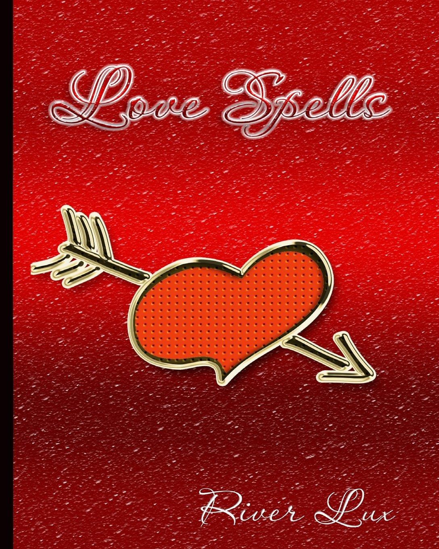 Love Spells: River Lux: 9781717533517: Amazon com: Books