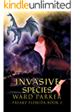 Invasive Species: A humorous paranormal novel (Freaky Florida Book 2)