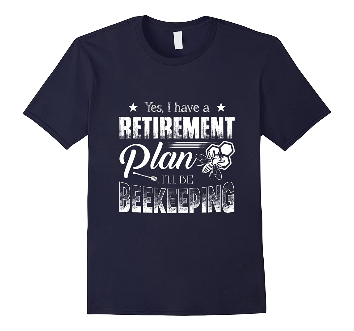 I Have A Retirement Plan Ill Be Beekeeping TShirt-TH