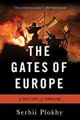 The Gates of Europe: A History of Ukraine Kindle Edition