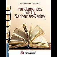 Fundamentos de la Ley Sarbanes-Oxley (AUDITORÍA)