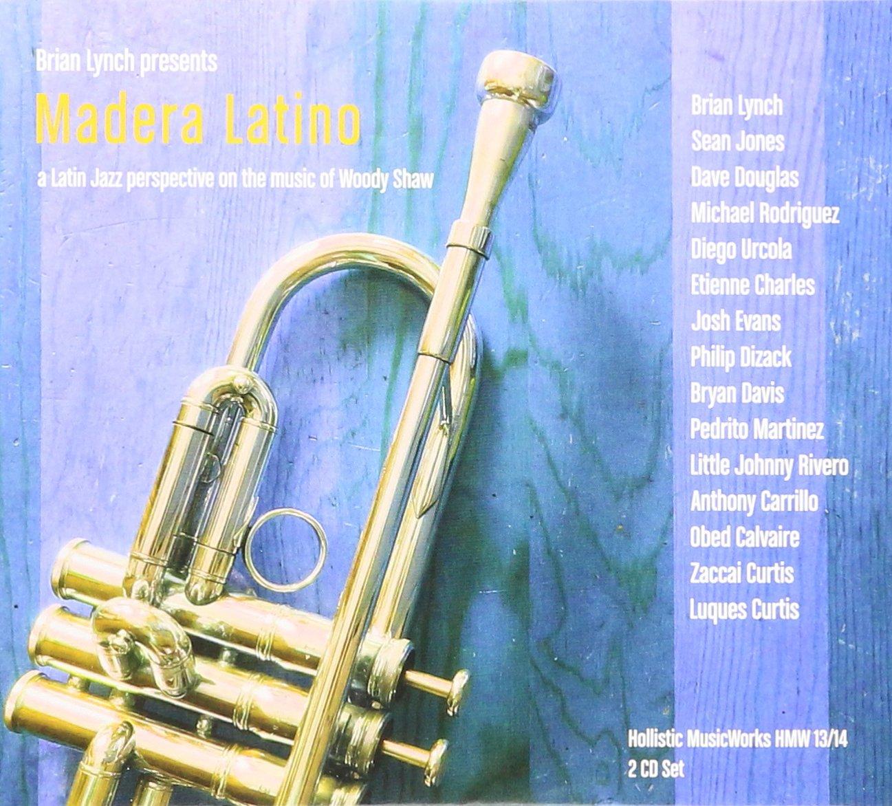 BRIAN LYNCH - Madera Latino: A Latin Jazz Interpretation On The ...