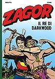 Il re di Darkwood. Zagor