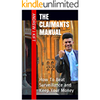 The Claimants Manual: How To Beat Surveillance and Keep Your Money (The Claimants Guides Book 3)