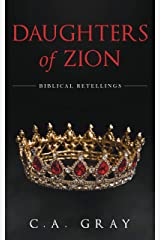 Daughters of Zion (Biblical Retellings) Kindle Edition