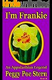 I'm Frankie: An Appalachian Legend