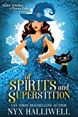 Of Spirits and Superstition: Sister Witches of Raven Falls Cozy Mystery Series, Book 4 Kindle Edition