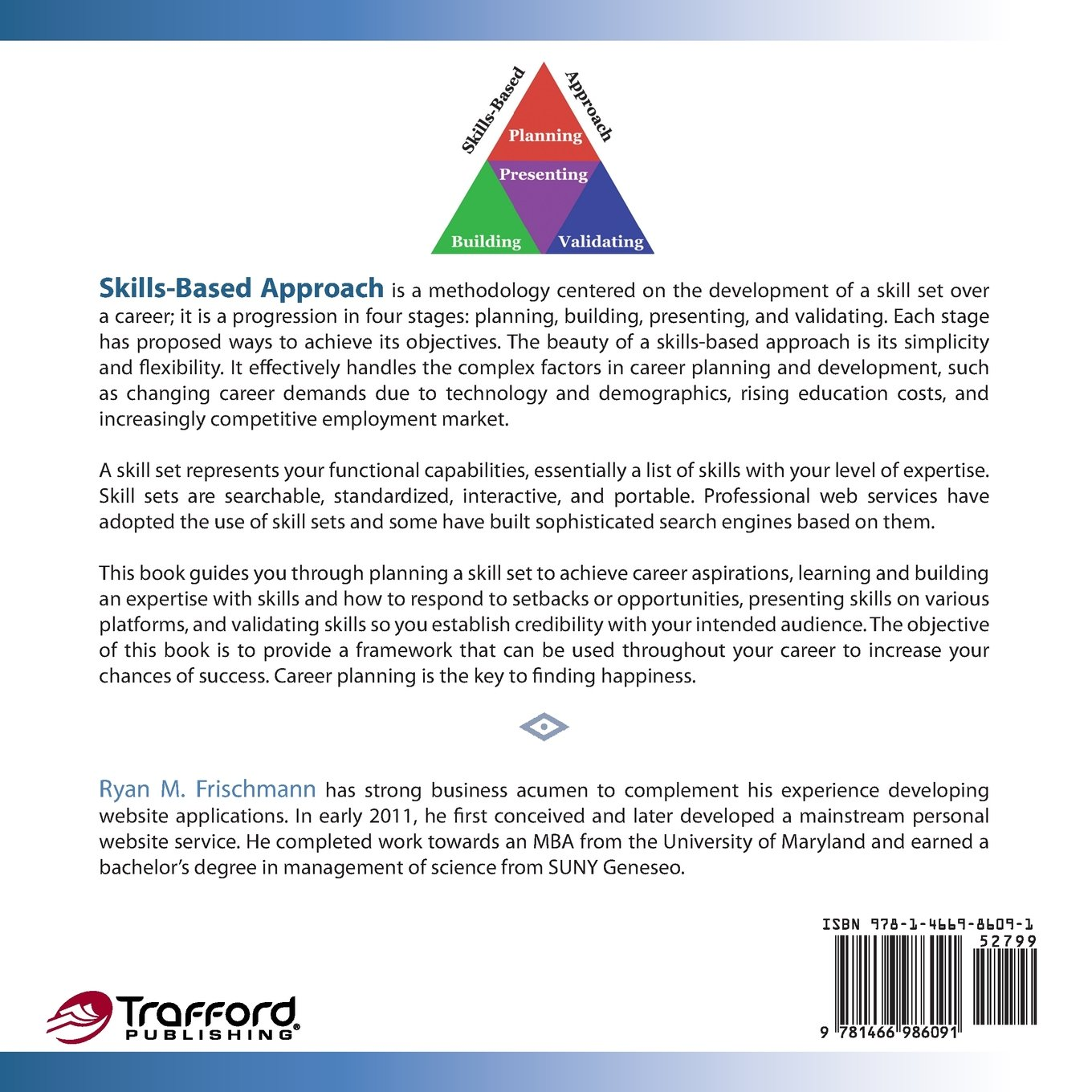 a skills based approach to developing a career ryan m frischmann a skills based approach to developing a career ryan m frischmann 9781466986091 com books