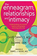 The Enneagram, Relationships and Intimacy: Understanding One Another Leads to Loving Better and Living More Fully Kindle Edition
