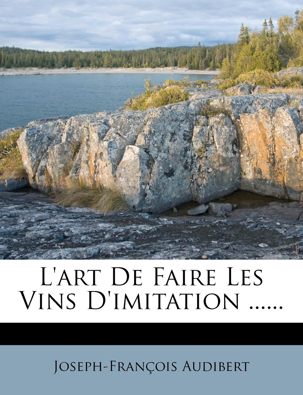 Download L'art De Faire Les Vins D'imitation ...... (French Edition) PDF
