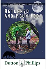 Returned and Reunited (Wolf Moon Investigations Book 1) Kindle Edition
