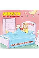 Aerwyn: The girl who dreams Kindle Edition