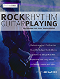 Rock Rhythm Guitar Playing: The Complete Guitar to Mastering Rock Rhythm Guitar (English Edition)
