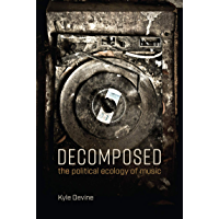 Decomposed: The Political Ecology of Music book cover