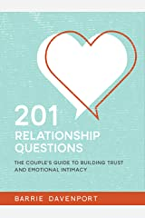 201 Relationship Questions: The Couple's Guide to Building Trust and Emotional Intimacy Kindle Edition