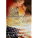 Soldier of Love: A Steamy Small Town Military Romance (Hometown Heroes Series Book 5)