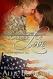 Soldier of Love (Hometown Heroes Book 5)