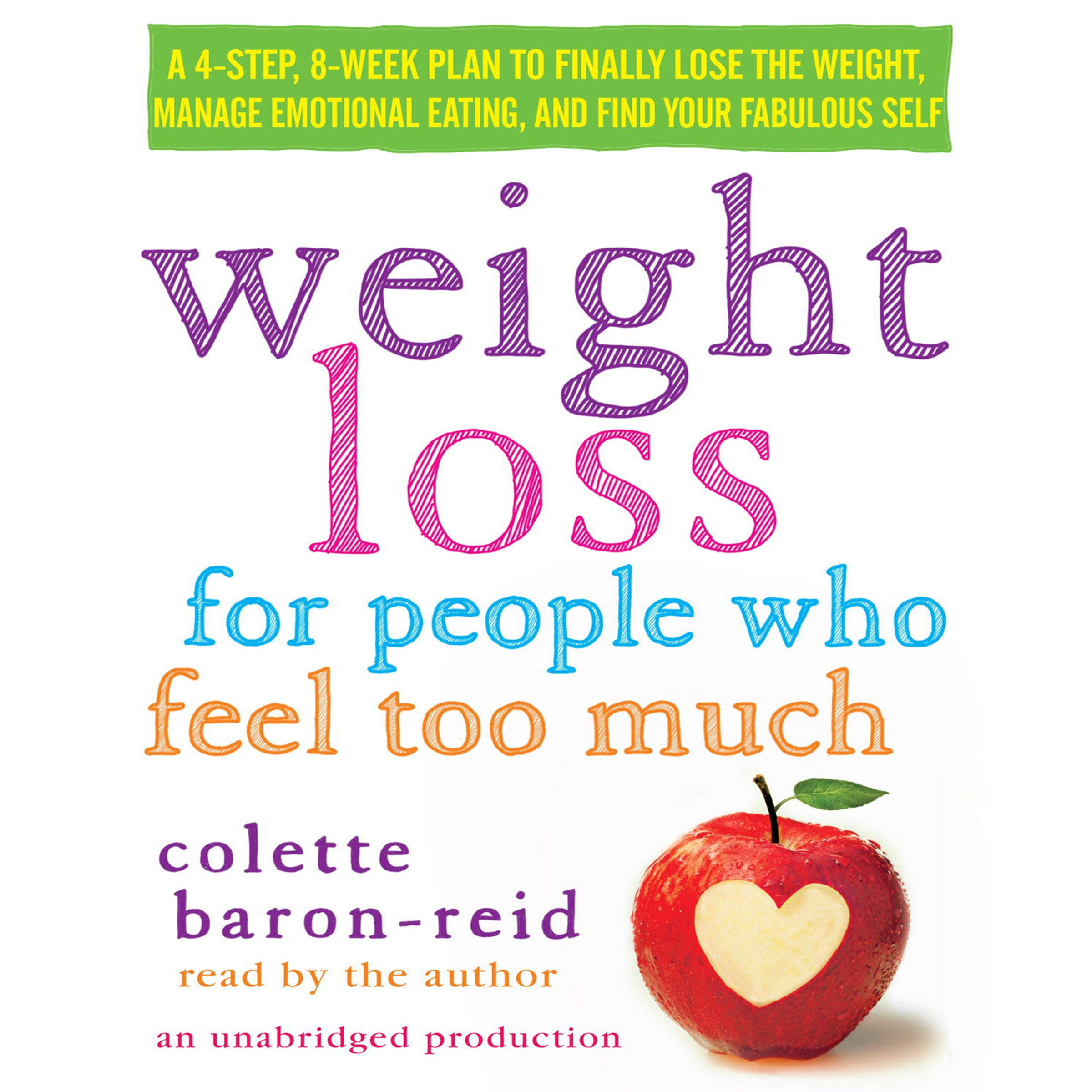 Weight Loss For People Who Feel Too Much  A 4 Step 8 Week Plan To Finally Lose The Weight Manage Emotional Eating And Find Your Fabulous Self