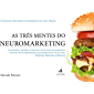 As Três Mentes do Neuromarketing