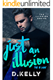 Just an Illusion - The B Side: The B Side (The Illusion Series Book 2) (English Edition)