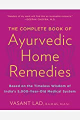 The Complete Book of Ayurvedic Home Remedies: Based on the Timeless Wisdom of India's 5,000-Year-Old Medical System Paperback