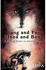 Fang and Fur, Blood and Bone: A Primal Guide to Animal Magic Paperback