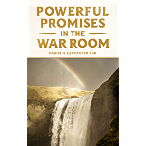 Powerful Promises in the War Room: 100 Life-Changing Promises from God to You (Spiritual Battle Plan for Prayer Book 5)