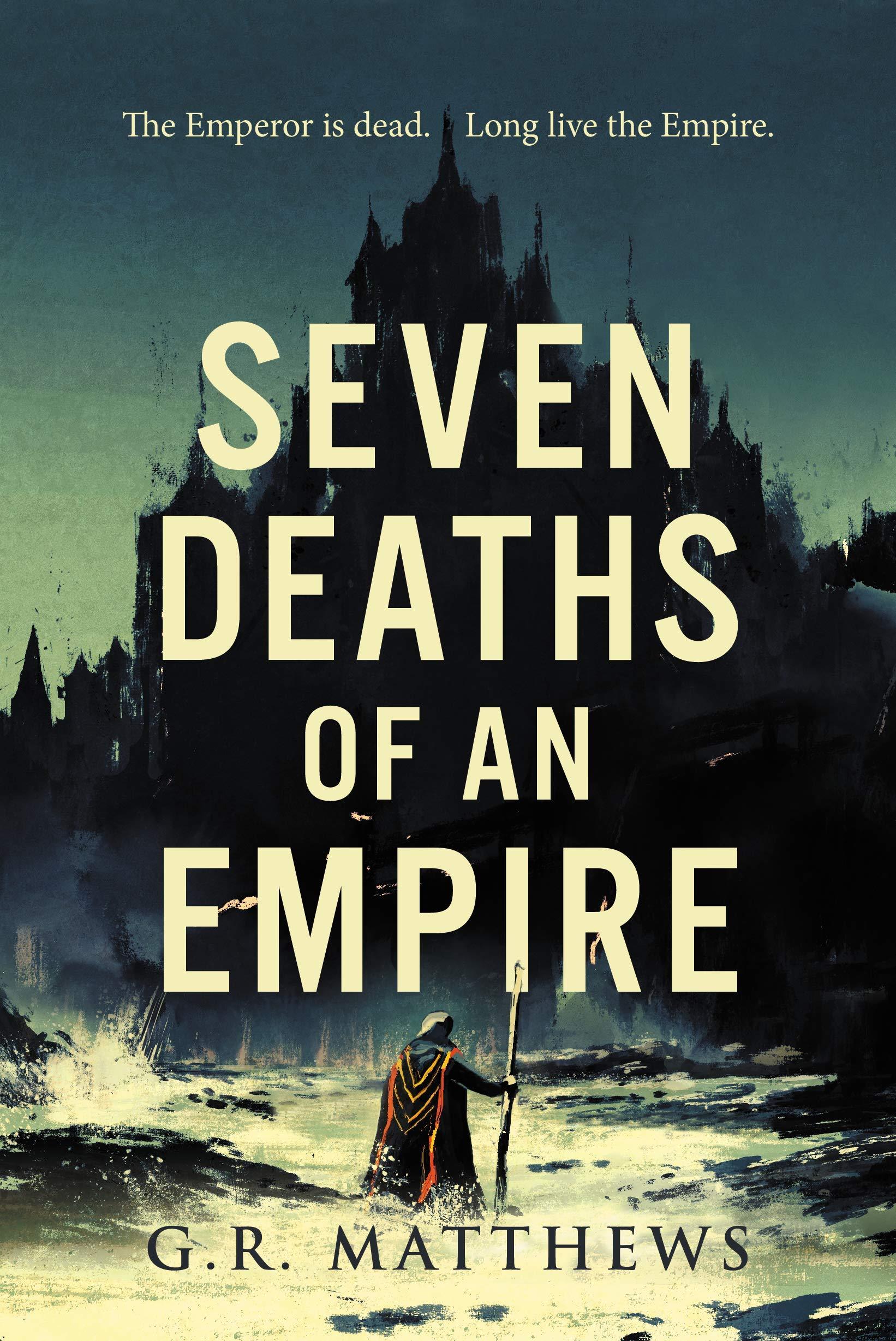 Seven Deaths of an Empire: Matthews, G.R.: 9781781089132: Amazon.com: Books