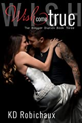 Wish Come True (The Blogger Diaries Trilogy Book 3) Kindle Edition