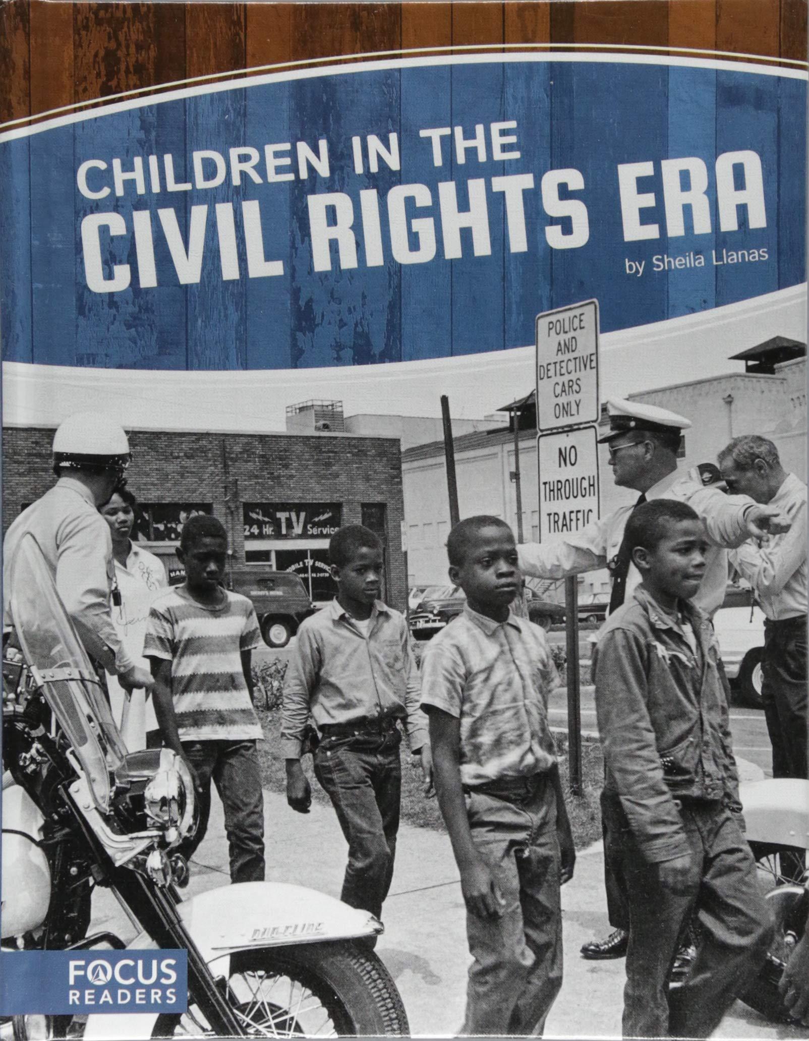 The Civil Rights Of Children >> Children In The Civil Rights Era Focus Readers Children In